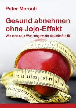 Gesund abnehmen ohne Jojo-Effekt von Mersch,  Peter