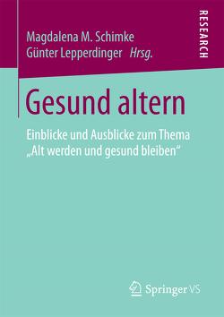 Gesund altern von Lepperdinger,  Günter, Schimke,  Magdalena M