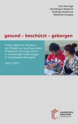 gesund – beschützt – geborgen von Badarch,  Ulambayar, Cierpka,  Manfred, Eickhorst,  Andreas, Hennige,  Ute