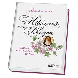 Gesund bleiben mit Hildegard von Bingen