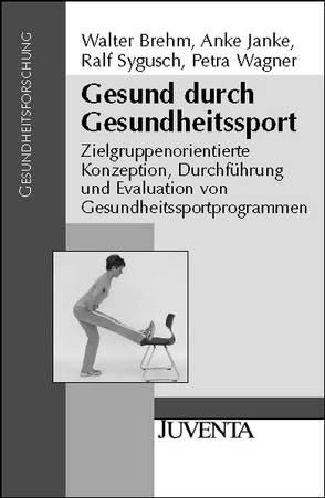 Gesund durch Gesundheitssport von Brehm,  Walter, Janke,  Anke, Sygusch,  Ralf, Wagner,  Petra