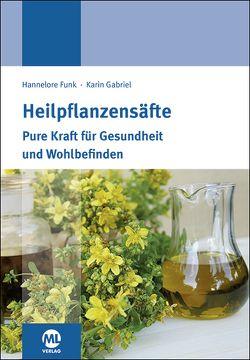 Gesund durch konzentrierte Pflanzenkraft von Funk,  Hannelore, Gabriel,  Karin