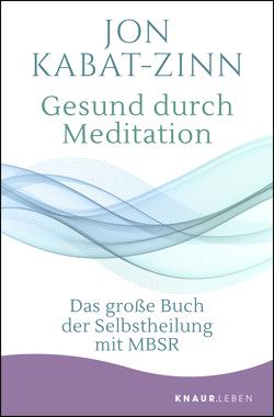 Gesund durch Meditation von Kabat-Zinn,  Jon, Kappen,  Horst