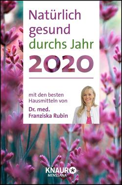 Natürlich gesund durchs Jahr 2020 von Rubin,  Franziska