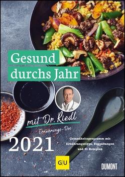Gesund durchs Jahr mit Dr. Riedl Wochenkalender 2021 – Gesundheitsprogramm mit Ernährungswissen, Bewegungstipps und Rezepten – DIN A4 – Spiralbindung von Riedl,  Matthias Dr.