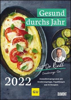 Gesund durchs Jahr mit Dr. Riedl Wochenkalender 2022 – Gesundheitsprogramm mit Ernährungswissen, Bewegungstipps und Rezepten – DIN A4 – Spiralbindung von Riedl,  Matthias Dr.
