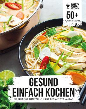 Gesund einfach kochen mit Body Kitchen von Body Kitchen