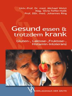 Gesund essen & trotzdem krank von Feffer-Holik,  Silvia, Wolzt,  Michael