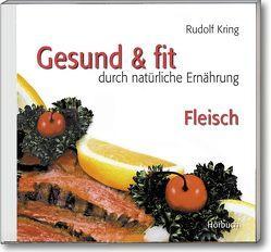 Gesund & fit – Fleisch von Kring,  Rudolf