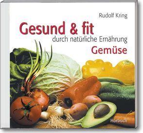 Gesund & fit – Gemüse von Kring,  Rudolf