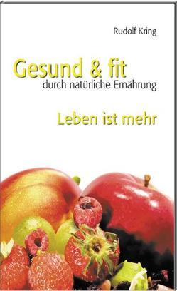Gesund & fit – Leben ist mehr von Kring,  Rudolf, Zagler,  Luis