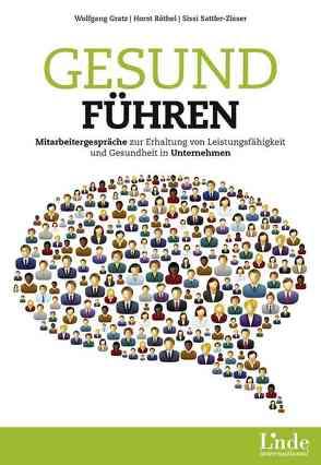 Gesund führen von Grätz,  Wolfgang, Röthel,  Horst, Sattler-Zisser,  Sissi