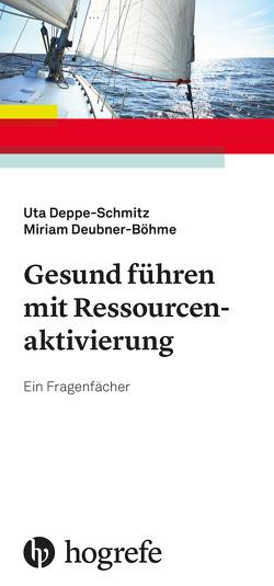 Gesund führen mit Ressourcenaktivierung von Deppe-Schmitz,  Uta, Deubner-Böhme,  Miriam