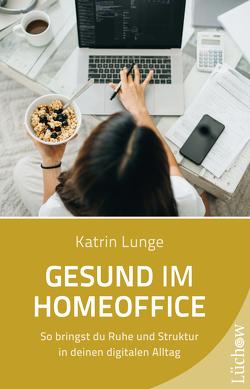 Gesund im Homeoffice von Lunge,  Katrin