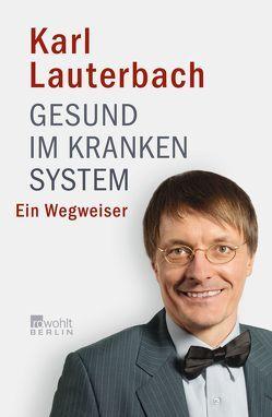 Gesund im kranken System von Lauterbach,  Karl