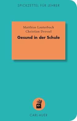 Gesund in der Schule von Dressel,  Christian, Lauterbach,  Matthias