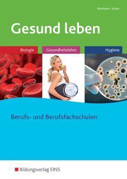 Gesund leben von Biermann,  Bernd, Kaiser,  Doris