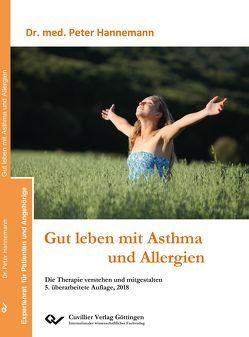 Gut leben mit Asthma und Allergien von Hannemann,  Peter