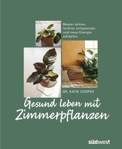 Gesund leben mit Zimmerpflanzen von Cooper,  Katie, Krabbe,  Wiebke