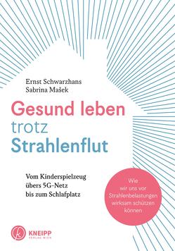 Gesund leben trotz Strahlenflut von Schwarzhans,  Ernst