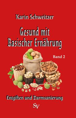 Gesund mit basischer Ernährung Band 2 von Schweitzer,  Karin