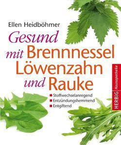 Gesund mit Brennessel, Löwenzahn und Rauke von Heidböhmer,  Ellen