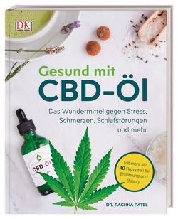 Gesund mit CBD-Öl von Patel,  Dr. Rachna