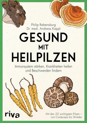 Gesund mit Heilpilzen von Kappl,  Andreas, Rebensburg,  Philip