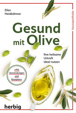 Gesund mit Olive von Heidböhmer,  Ellen