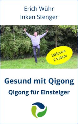 Gesund mit Qigong von Wühr,  Erich