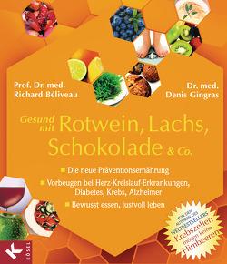 Gesund mit Rotwein, Lachs, Schokolade & Co. von Béliveau,  Richard, Gingras,  Denis, Laak,  Hanna van
