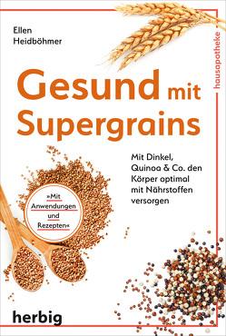 Gesund mit Supergrains von Heidböhmer,  Ellen