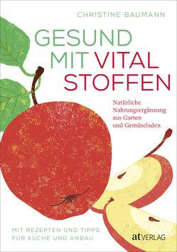 Gesund mit Vitalstoffen von Baumann,  Christine