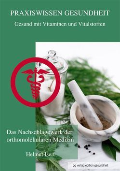 Gesund mit Vitaminen und Vitalstoffen – Praxiswissen Gesundheit von Isert,  Helmut