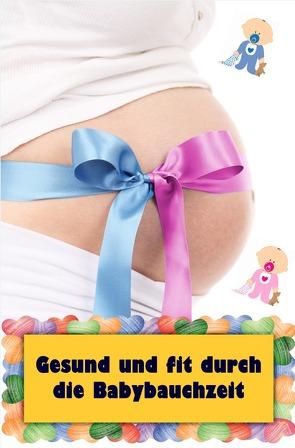 Gesund und fit durch die Babybauchzeit von Jonasson,  Natalie
