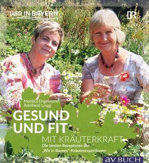 Gesund und fit mit Kräuterkraft von Engelmann,  Monika, Lingg,  Adelheid