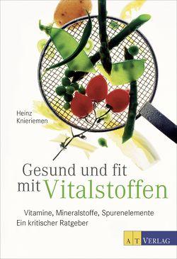 Gesund und fit mit Vitalstoffen von Knieriemen,  Heinz