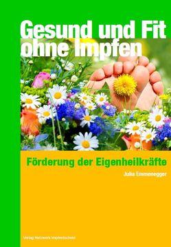 Gesund und Fit – Ohne Impfen von Emmenegger,  Julia