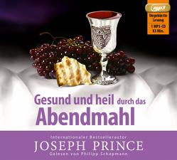 Gesund und heil durch das Abendmahl von Mutschler,  Mirjam, Prince,  Joseph, Schepmann,  Philipp