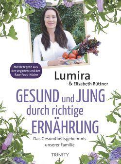 Gesund und jung durch richtige Ernährung von Büttner,  Elisabeth, Lumira