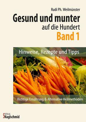 Gesund und munter auf die 100 – Band 1 von Weilmünster,  Rudi Ph