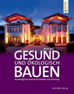 Gesund und ökologisch Bauen von Rühl,  Beate