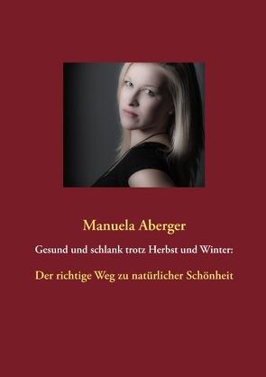 Gesund und schlank trotz Herbst und Winter: von Aberger,  Manuela
