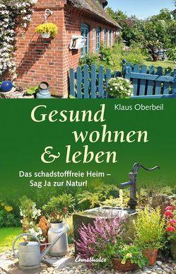 Gesund wohnen & leben von Oberbeil,  Klaus
