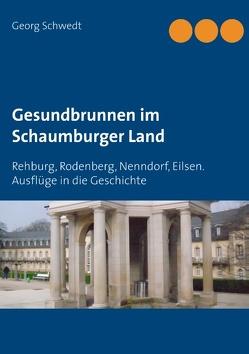 Gesundbrunnen im Schaumburger Land von Schwedt,  Georg