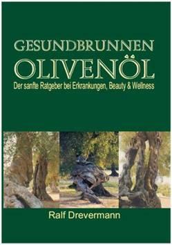 Gesundbrunnen Olivenöl von Denzel, Drevermann,  Ralf, Huber