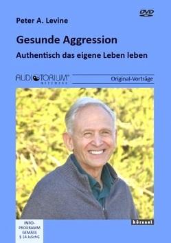 Gesunde Aggression von Levine,  Peter A.