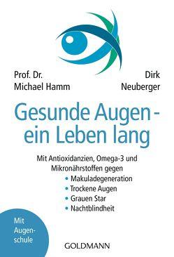 Gesunde Augen – ein Leben lang von Hamm,  Michael, Neuberger,  Dirk