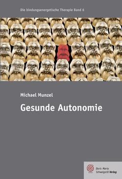 Gesunde Autonomie von Michael,  Munzel
