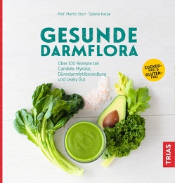 Gesunde Darmflora von Karpe,  Sabine, Storr,  Martin